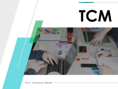 TCM Ppt PowerPoint Presentation Complete Deck With Slides