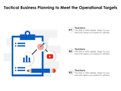 Tactical Business Planning To Meet The Operational Targets Ppt PowerPoint Presentation Gallery Inspiration PDF