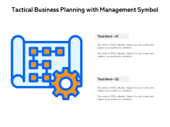 Tactical Business Planning With Management Symbol Ppt PowerPoint Presentation Icon Styles PDF