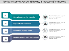 Tactical Initiatives Achieve Efficiency And Increase Effectiveness Ppt Powerpoint Presentation Sample