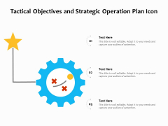 Tactical Objectives And Strategic Operation Plan Icon Ppt PowerPoint Presentation File Background Designs PDF