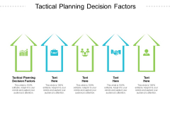 Tactical Planning Decision Factors Ppt PowerPoint Presentation Infographic Template Format Ideas Cpb Pdf