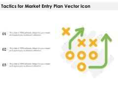 Tactics For Market Entry Plan Vector Icon Ppt PowerPoint Presentation Professional Infographic Template PDF