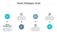 Tactics Strategies Goals Ppt PowerPoint Presentation Model Influencers Cpb
