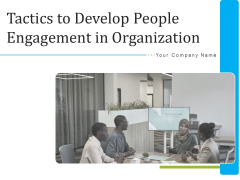 Tactics To Develop People Engagement In Organization Ppt PowerPoint Presentation Complete Deck With Slides