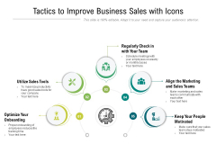 Tactics To Improve Business Sales With Icons Ppt PowerPoint Presentation Professional Background Designs PDF