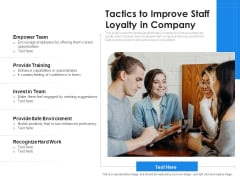 Tactics To Improve Staff Loyalty In Company Ppt PowerPoint Presentation Show Graphics Download PDF