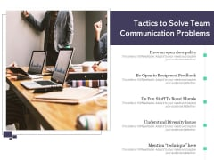 Tactics To Solve Team Communication Problems Ppt PowerPoint Presentation Icon Example Topics PDF