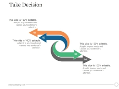 Take Decision Ppt PowerPoint Presentation Deck