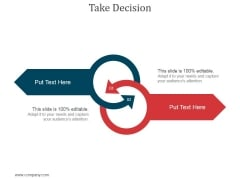 Take Decision Ppt PowerPoint Presentation Icon
