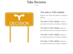 Take Decision Template 1 Ppt PowerPoint Presentation Icon Slide Download