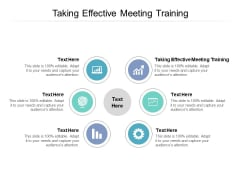 Taking Effective Meeting Training Ppt PowerPoint Presentation Infographic Template Graphics Download Cpb