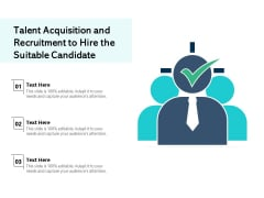Talent Acquisition And Recruitment To Hire The Suitable Candidate Ppt PowerPoint Presentation Icon Diagrams PDF