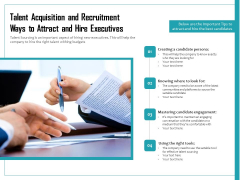 Talent Acquisition And Recruitment Ways To Attract And Hire Executives Ppt PowerPoint Presentation File Samples PDF