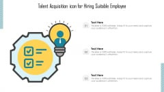 Talent Acquisition Icon For Hiring Suitable Employee Ppt Pictures Example Topics PDF