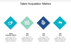 Talent Acquisition Metrics Ppt PowerPoint Presentation Portfolio Format Ideas
