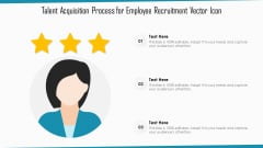 Talent Acquisition Process For Employee Recruitment Vector Icon Ppt Pictures Graphics Download PDF