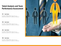 Talent Analysis And Team Performance Assessment Ppt PowerPoint Presentation Gallery Show PDF