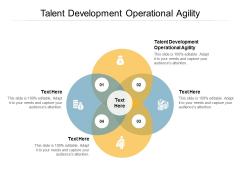Talent Development Operational Agility Ppt PowerPoint Presentation Outline Graphics Tutorials Cpb