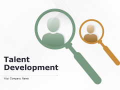 Talent Development Ppt PowerPoint Presentation Complete Deck With Slides