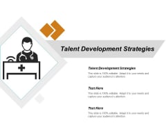Talent Development Strategies Ppt PowerPoint Presentation Styles Graphics Pictures Cpb
