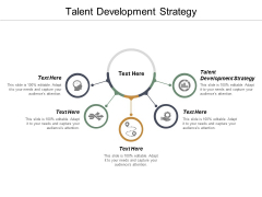 Talent Development Strategy Ppt PowerPoint Presentation File Show Cpb