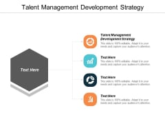 Talent Management Development Strategy Ppt PowerPoint Presentation Show Structure Cpb