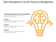 Talent Management Human Resource Management Ppt PowerPoint Presentation Infographics Templates Cpb