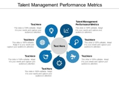 Talent Management Performance Metrics Ppt PowerPoint Presentation Inspiration Gallery Cpb