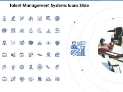 Talent Management Systems Icons Slide Ppt Infographics Diagrams PDF