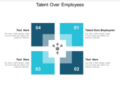 Talent Over Employees Ppt PowerPoint Presentation Professional Templates Cpb