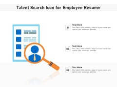 Talent Search Icon For Employee Resume Ppt PowerPoint Presentation File Slides PDF