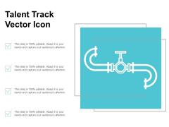 Talent Track Vector Icon Ppt PowerPoint Presentation Pictures Clipart Images
