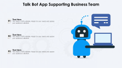 Talk Bot App Supporting Business Team Ppt PowerPoint Presentation File Visuals PDF