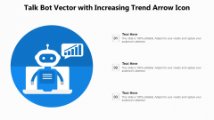 Talk Bot Vector With Increasing Trend Arrow Icon Ppt PowerPoint Presentation File Brochure PDF
