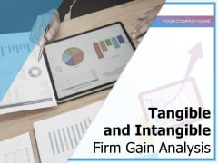 Tangible And Intangible Firm Gain Analysis Process Ppt PowerPoint Presentation Complete Deck