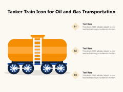 Tanker Train Icon For Oil And Gas Transportation Ppt PowerPoint Presentation File Background Image PDF