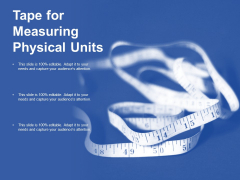 Tape For Measuring Physical Units Ppt Powerpoint Presentation Outline Slides