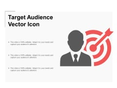 Target Audience Vector Icon Ppt Powerpoint Presentation Ideas Example File