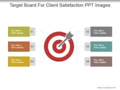 Target Board For Client Satisfaction Ppt Images