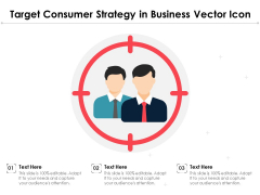 Target Consumer Strategy In Business Vector Icon Ppt PowerPoint Presentation Styles Example PDF