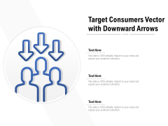 Target Consumers Vector With Downward Arrows Ppt Professional Background Images PDF