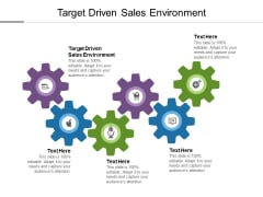 Target Driven Sales Environment Ppt PowerPoint Presentation Icon Template Cpb