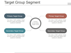 Target Group Segment Ppt PowerPoint Presentation Design Ideas