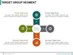 Target Group Segment Ppt PowerPoint Presentation Ideas Inspiration