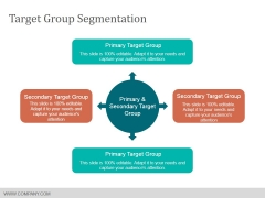 Target Group Segmentation Ppt PowerPoint Presentation Visual Aids Slides