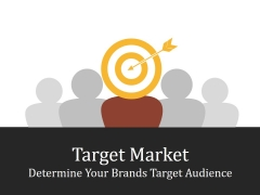 Target Market Determine Your Brands Target Audience Ppt PowerPoint Presentation Gallery