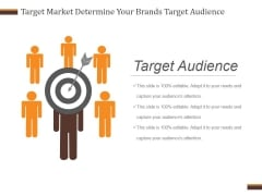 Target Market Determine Your Brands Target Audience Ppt PowerPoint Presentation Infographic Template