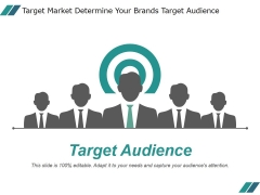 Target Market Determine Your Brands Target Audience Ppt PowerPoint Presentation Styles