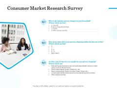 Target Market Segmentation Consumer Market Research Survey Ppt PowerPoint Presentation Professional Example PDF